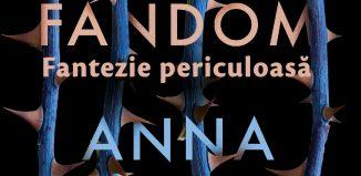 Fandom: Fantezie periculoasa de Anna Day-Editura Rao