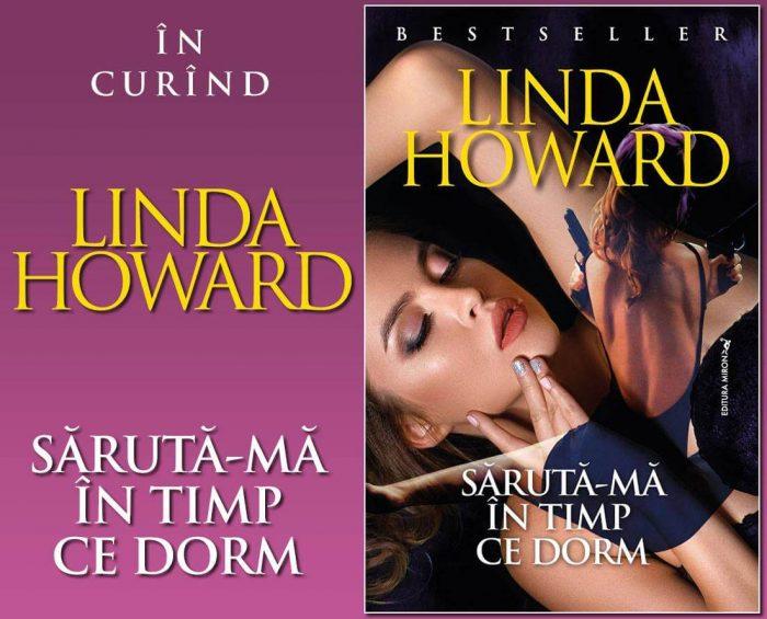 Saruta-ma in timp ce dorm - Linda Howard - Editura Miron