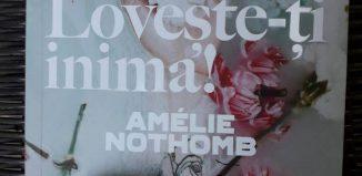 Lovește-ți inima! de Amélie Nothomb-Editura Trei