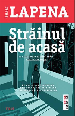 Străinul de acasă -Shari Lapena- Colecţia Fiction Connection