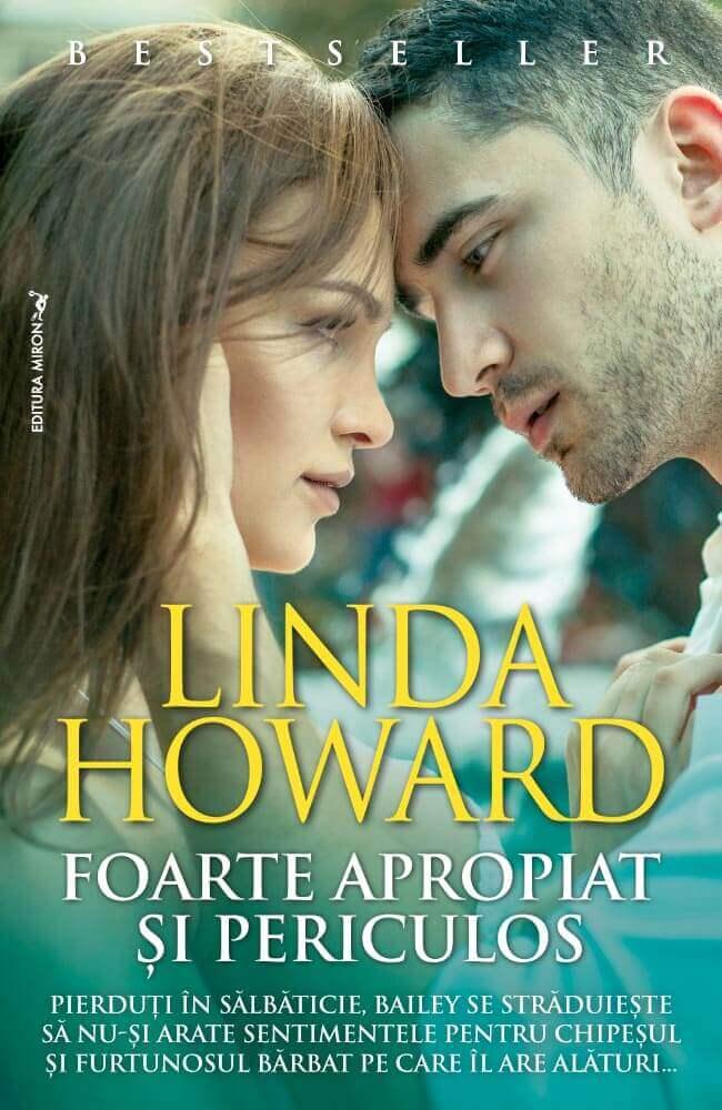 Foarte apropiat și periculos -Linda Howard - Editura Miron