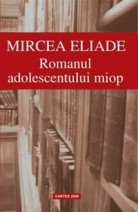 Romanul adolescentul miop de Mircea Eliade