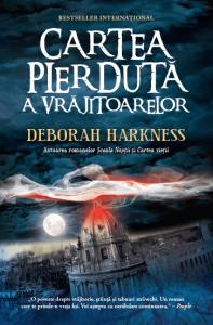 Deborah Harkness - Cartea pierdută a vrăjitoarelor