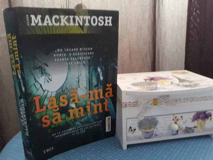 Lasă-mă să mint - Clare Mackintosh - Editura Trei