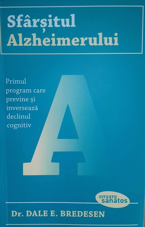 Sfârșitul Alzheimerului - Dr.Dale E. Bredesen - Editura Lifestyle