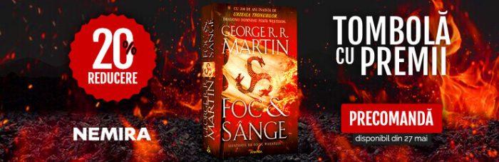 Foc și sânge - George R.R. Martin - exclusiv pe nemira.ro