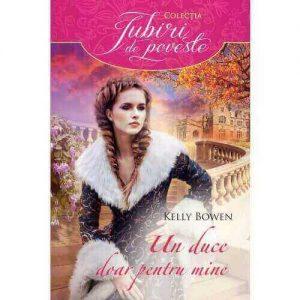 . I've Got My Duke to Keep Me Warm - Un duce doar pentru mine - Colecția Iubiri de poveste - Editura Litera/Alma