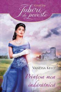 My Fair Princess - Prințesa mea îndărătnică - Colecția Iubiri de poveste