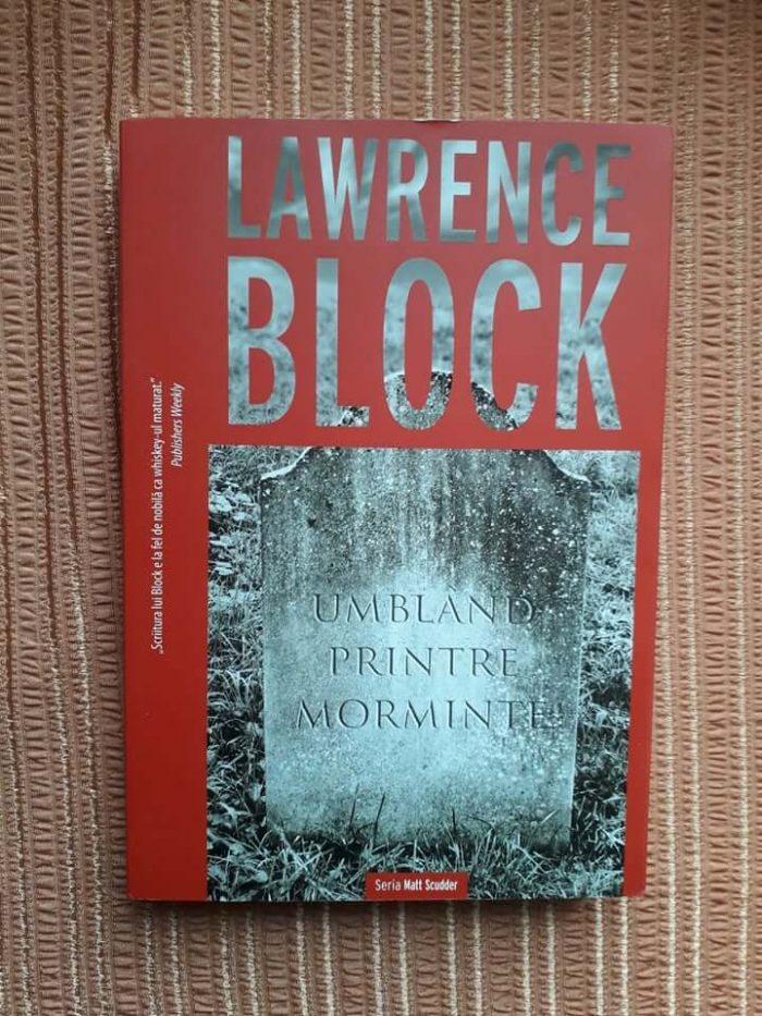Umblând printre morminte - Lawrence Block - Editura Crime Scene Press