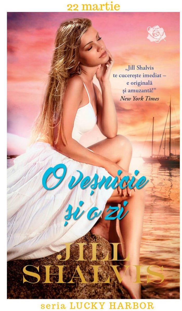 O veşnicie şi o zi - Jill Shalvis - Seria Lucky Harbor - Cărţi Romantice