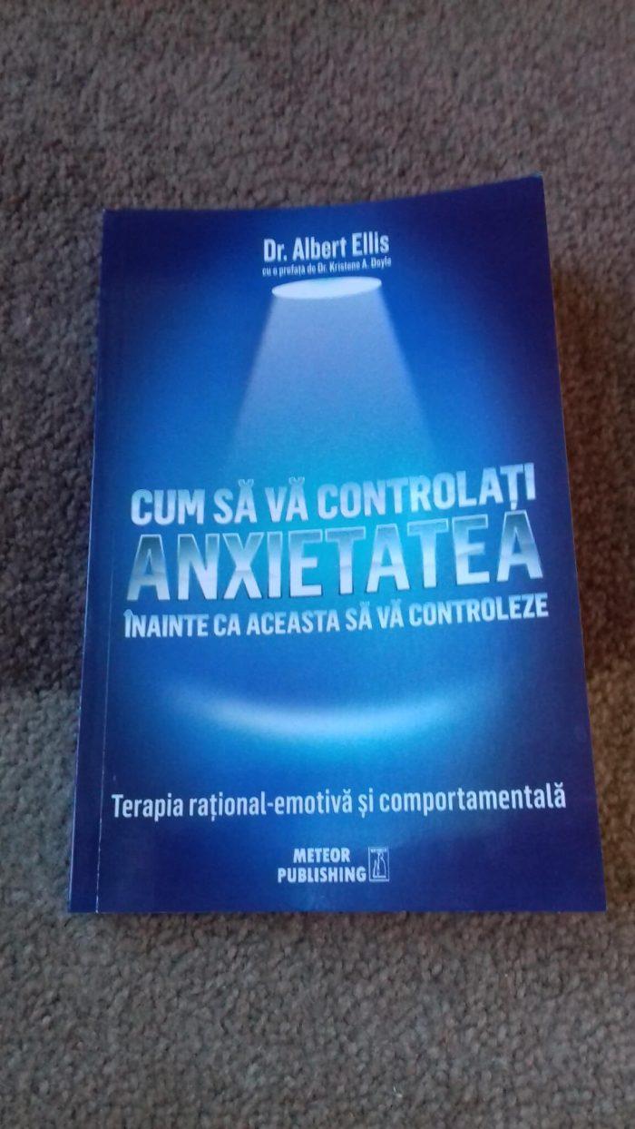 Cum să vă controlați anxietatea înainte să vă controleze - Dr. Albert Ellis