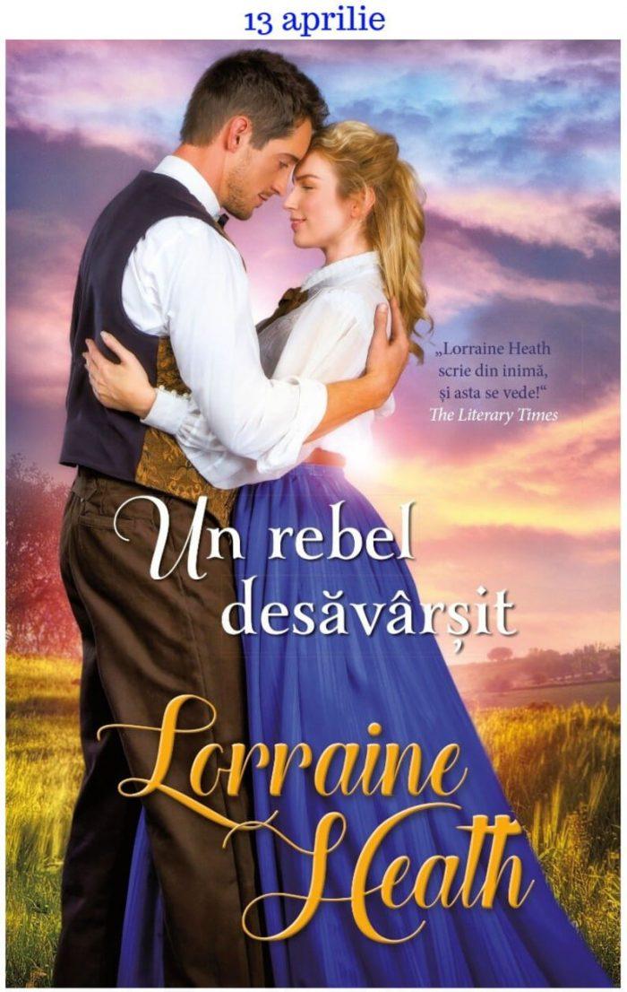 Un rebel desăvârşit - Lorraine Heath