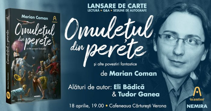 Omulețul din perete și alte povestiri fantastice - Marian Coman - lansare 18 aprilie 2019
