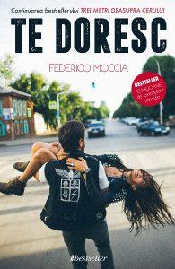 Te doresc - Trei metri deasupra cerului - Vol. 2, Federico Moccia -EdituraBestseller