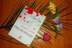 Darul vieții - Predestinaţi - Alina Cosma - Editura Petale Scrise