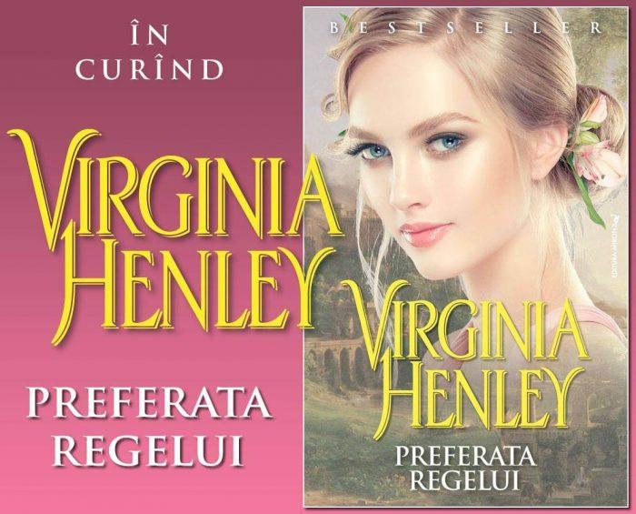 Preferata regelui - Virginia Henley - Editura Miron