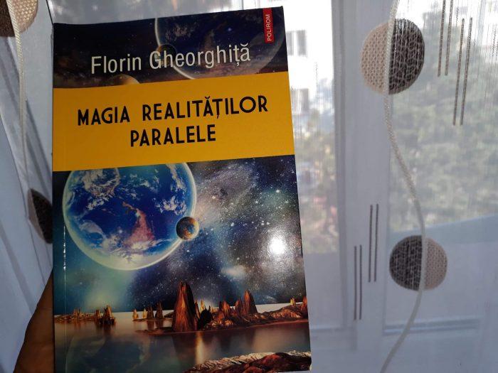 Magia realităților paralele - Florin Gheorghiță - Editura Polirom