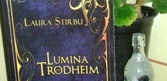 Lumina lui Trodheim - Vicontele Verenței Pierdute I - Laura Ştirbu