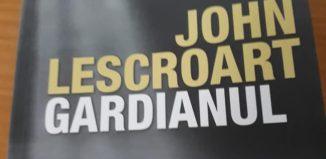 Gardianul - John Lescroart - Editura Acuma
