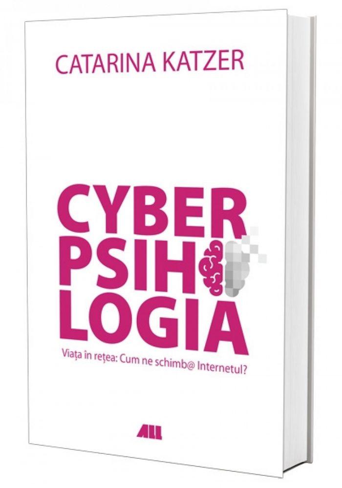 CyberPsihologia. Viața în rețea - Cum ne schimbă internetul? -Catarina Katzer - recenzie