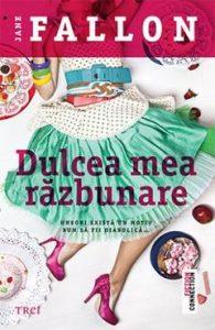 Dulcea mea răzbunare - Jane Fallon - My Sweet Revenge - 5 cărţi de citit în luna mai