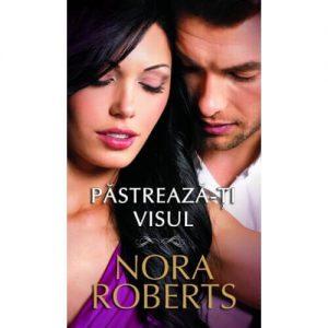 Holding the Dream - Păstrează-ți visul - Nora Roberts
