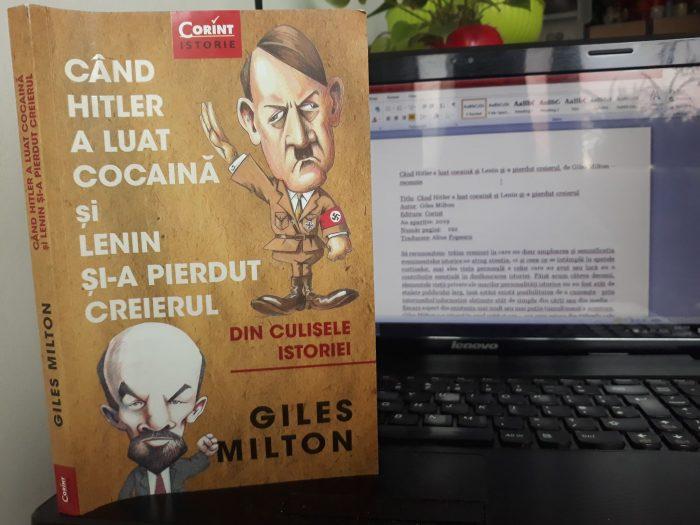 Când Hitler a luat cocaină și Lenin și-a pierdut creierul - Giles Milton