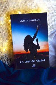 La vest de răsărit - Violeta Ungureanu - Editura UP