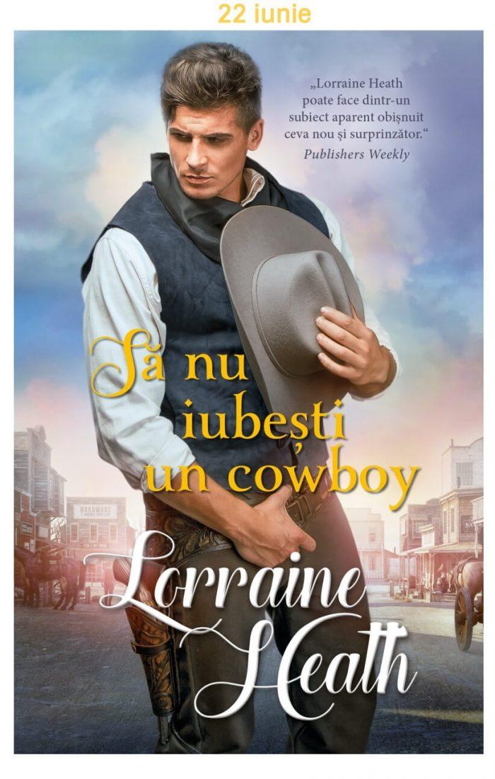 Să nu iubeşti un cowboy - Lorraine Heath