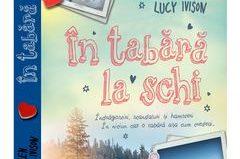 În tabără la schi -Tom Ellen,Lucy Ivison - Editura Epica - prezentare