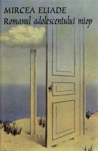 Romanul adolescentului miop, de Mircea Eliade
