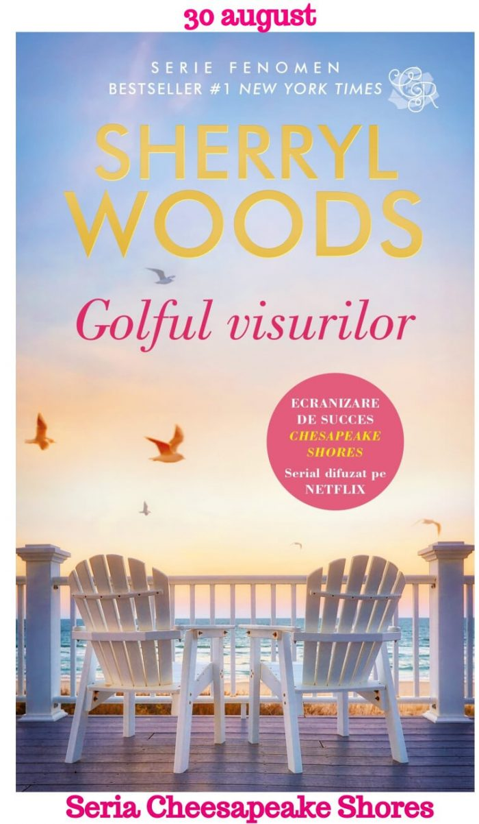 Golful visurilor de Sherryl Woods - Seria Chesapeake Shores
