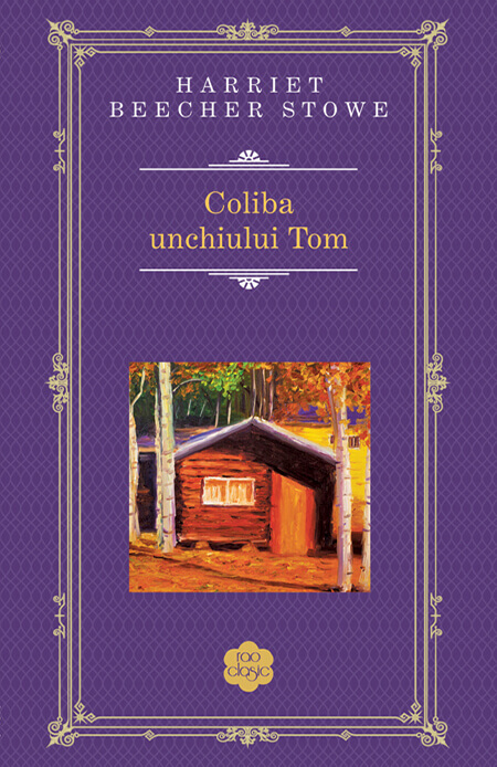 Coliba Unchiului Tom de Harriet Beecher Stowe