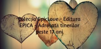 Colecţia EpicLove - Editura EPICA - Adresată tinerilor peste 17 ani