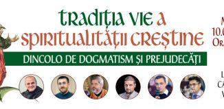 Tradiția vie a spiritualității creștine - dincolo de dogmatism și prejudecăți –