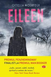 Eileen de Ottessa Moshfegh Noile titluri ale Editurii Litera