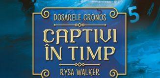 Captivi în timp de Rysa Walker - Editura Litera