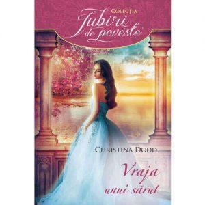 One Kiss from You - Vraja unui sărut -Christina Dodd - Seria Identități schimbate - Colecția Iubiri de poveste