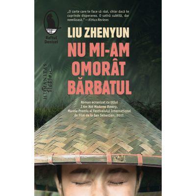 Nu mi-am omorât bărbatul de Liu Zhenyun