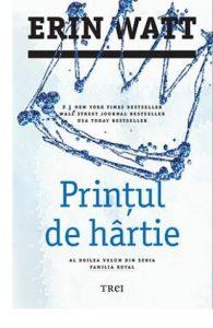 Printul de hartie - Editura Trei - Seria Familia Royal - Erin Watt - secrete