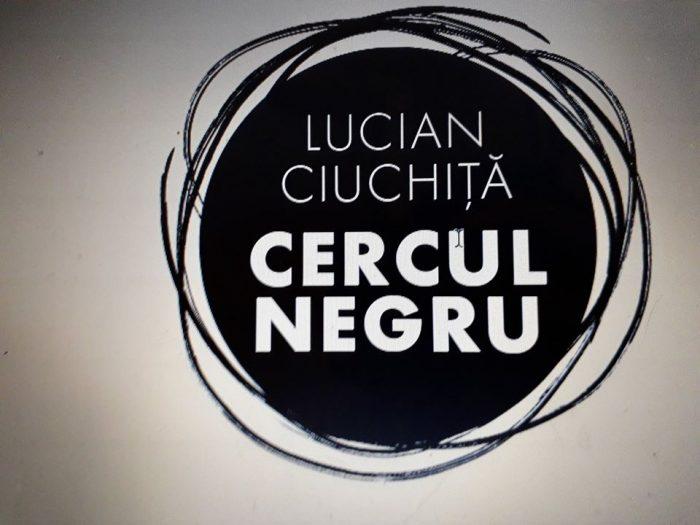 Cercul negru de Lucian Ciuchiță