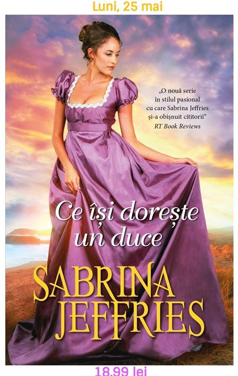 Ce își dorește un duce de Sabrina Jeffries - Colecția Iubiri de poveste mai 2020