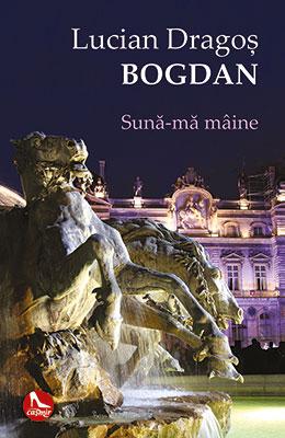 Sună-mă mâine de Lucian Dragoș Bogdan