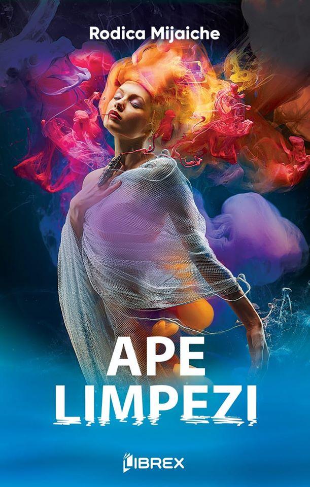 Ape limpezi - Rodica Mijaiche -Editura Librex Publishing - prezentare