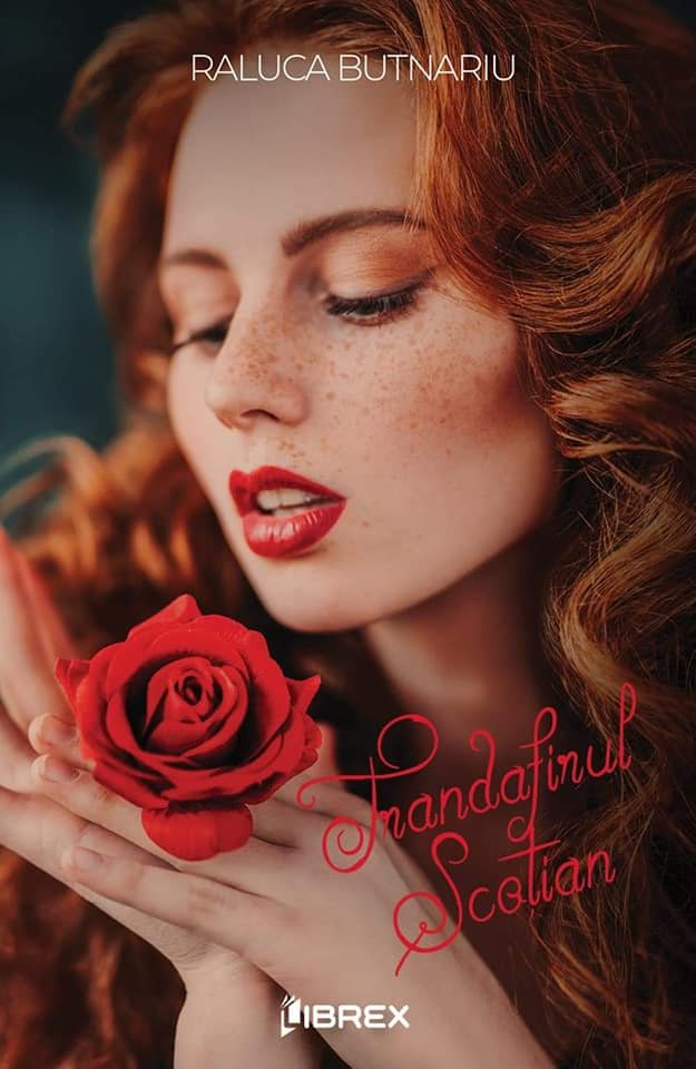 Trandafirul scoțian - Raluca Butnariu - Editura Librex Publishing - prezentare