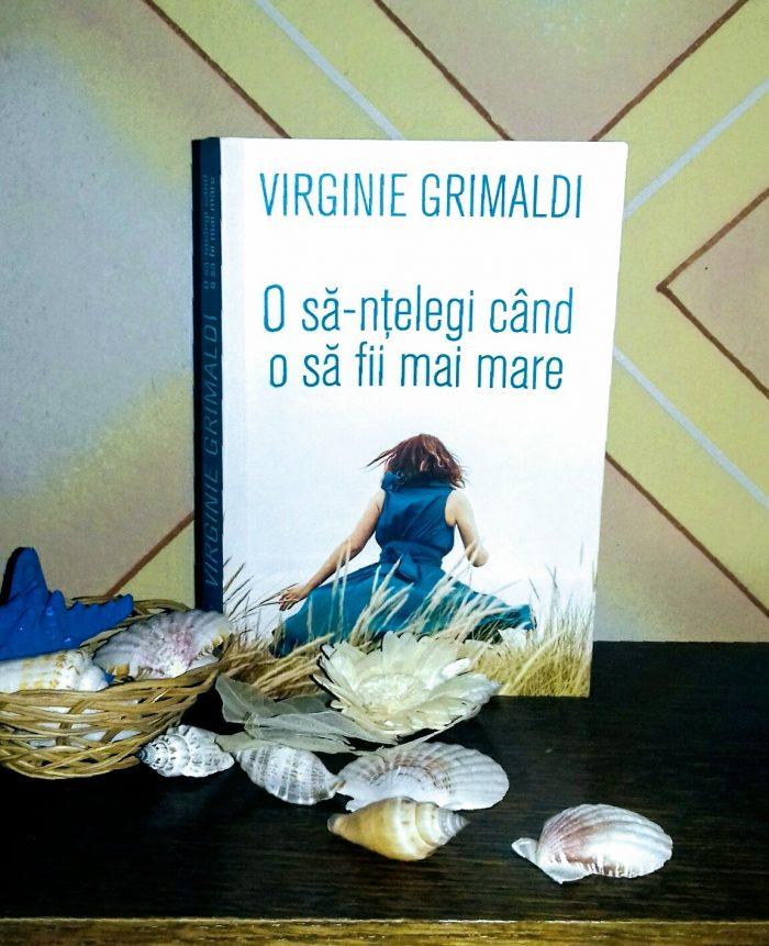 O să-nţelegi când o să fii mai mare de Virginie Grimaldi