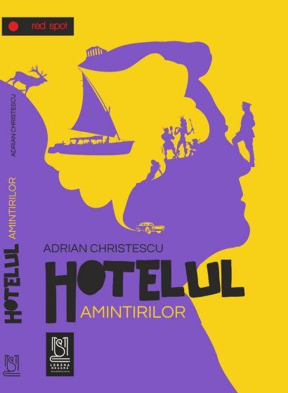 Hotelul amintirilor - Adrian Christescu - Editura Lebăda Neagră - recenzie carte