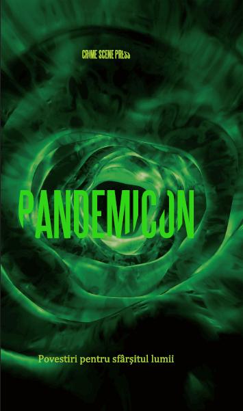 Pandemicon. Povestiri pentru sfârșitul lumii - Editura Crime Scene Press - prezentare
