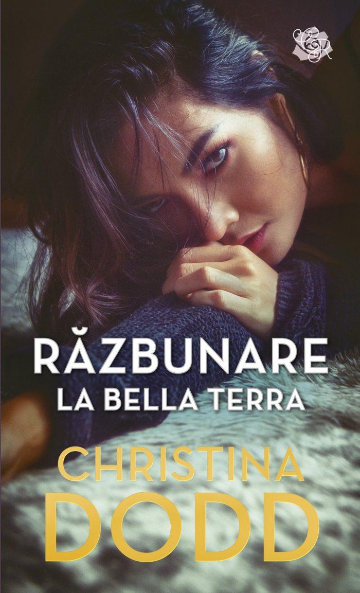 Răzbunare la Bella Terra - Christina Dodd - Colecția Cărți Romantice august 2020