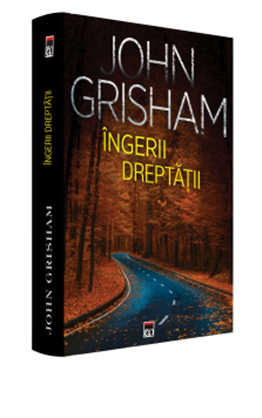 Îngerii dreptății deJohn Grisham